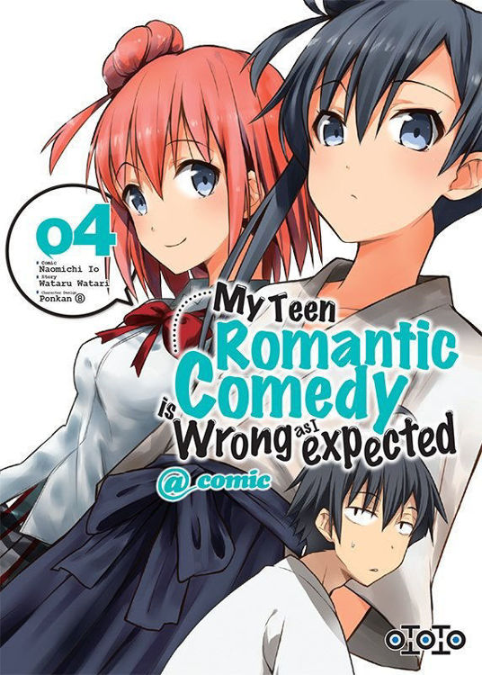 My Teen Romantic Comedy is Wrong as I Expected Tome 04